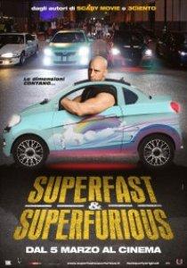 Superfast, Superfurious